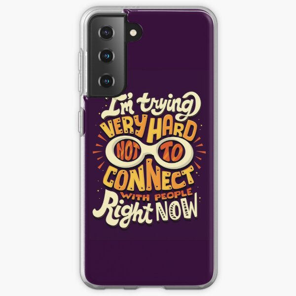 Not to connect with people Samsung Galaxy Soft Case