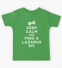 Keep Calm and Find a Lazarus Pit (WL) Kids Tee