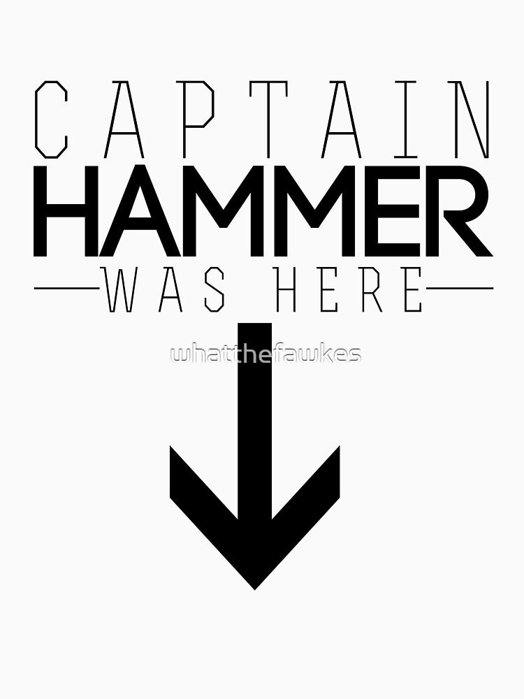 «Le capitaine Hammer était ici» par whatthefawkes