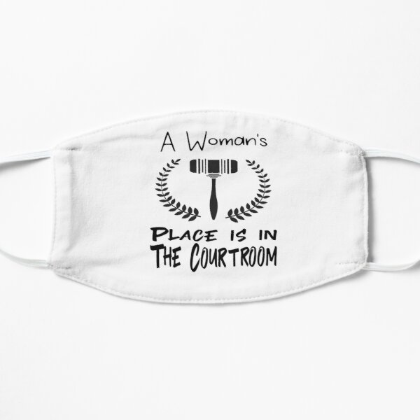 A Woman's place is in the Courtroom Mask