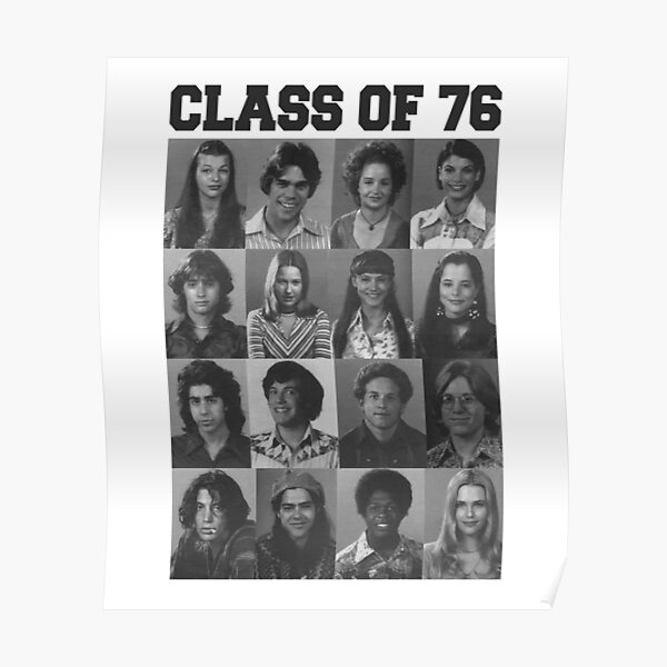Dazed And Confused Class Of 1976 Poster