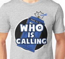 WHO IS CALLING - Vers. 2 Unisex T-Shirt