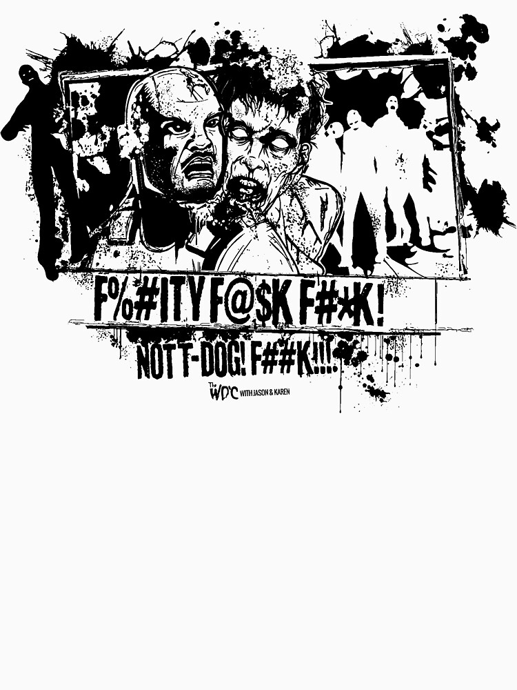 F%#ITY F@$K NOT T-DOG! (light colors) by cabassi