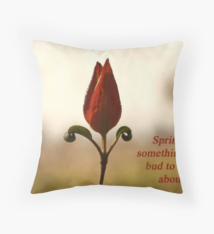 Spring is something for a bud to crow about. Throw Pillow