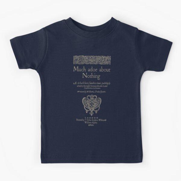 Shakespeare, Mucho ruido y pocas nueces. Versión de ropa oscura Camiseta para niños