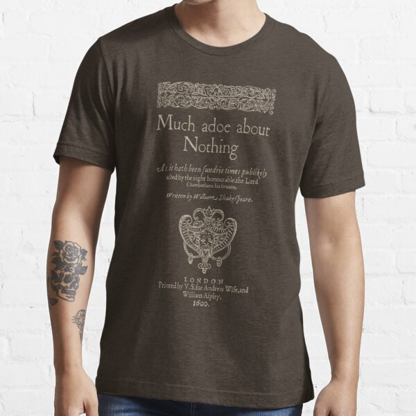 Shakespeare, Mucho ruido y pocas nueces. Versión de ropa oscura Camiseta esencial
