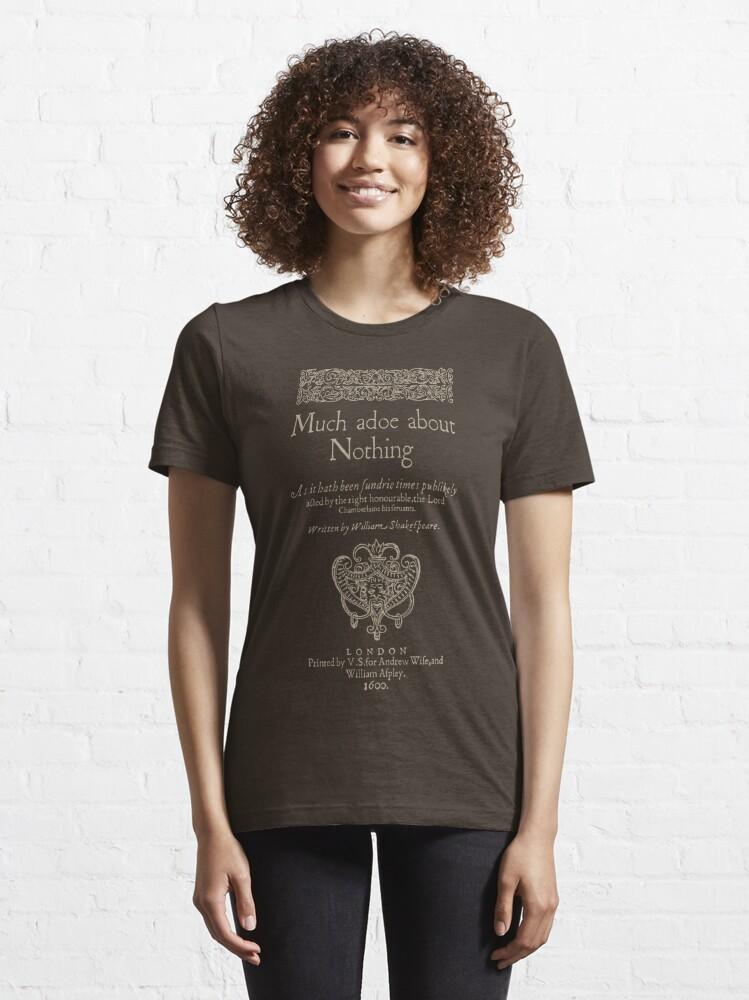 Vista alternativa de Camiseta esencial Shakespeare, Mucho ruido y pocas nueces. Versión de ropa oscura