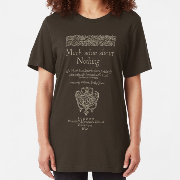 Shakespeare, Much adoe about nothing. Dark clothes version Slim Fit T-Shirt