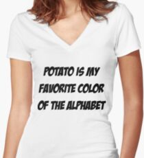 Potato is my favorite color of the alphabet Women's Fitted V-Neck T-Shirt