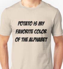 Potato is my favorite color of the alphabet Unisex T-Shirt