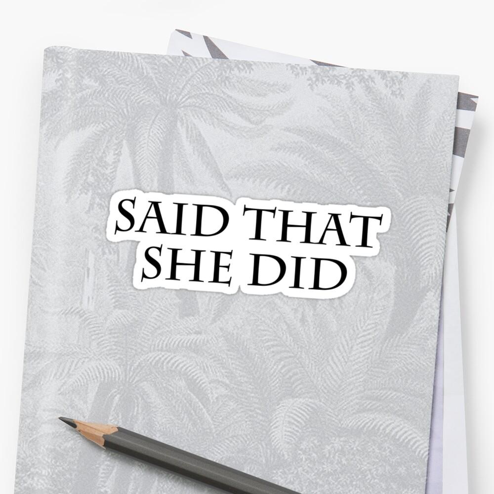Said that she did by SlubberBub