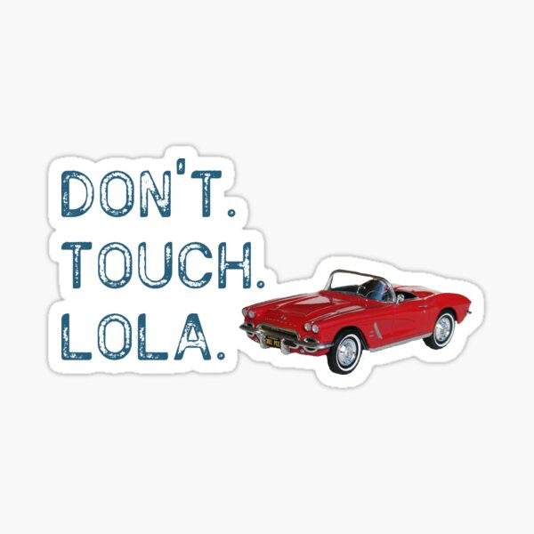 """""""Don't touch Lola"""" - Coulson Sticker"""