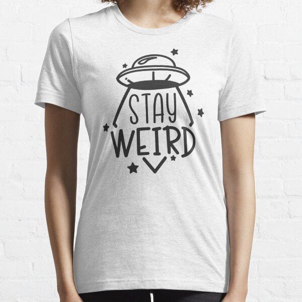 Stay Weird - UFO Essential T-Shirt