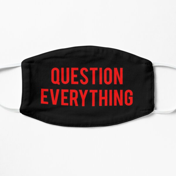 Question Everything Mask