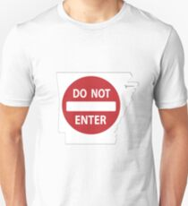 Do Not Enter Arkansas Unisex T-Shirt