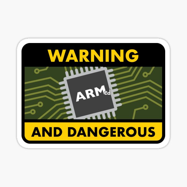 ARMed (Chip) and Dangerous Sticker