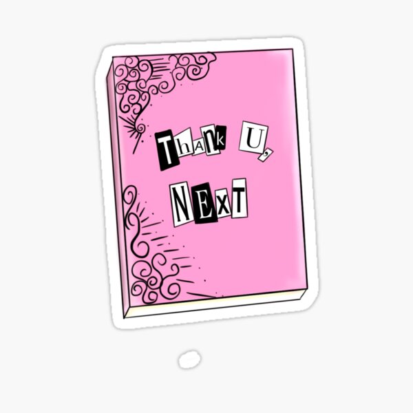 Thank you next -Burn book Sticker