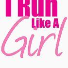 I Run Like a Girl by Mark Maloney