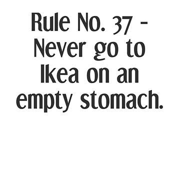 Life Rules. 37 - Ikea by TeddyPleb