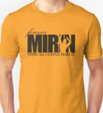 Forever Mirin (version 1 black) T-Shirt
