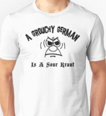 Grouchy German Is A Sour Kraut Unisex T-Shirt