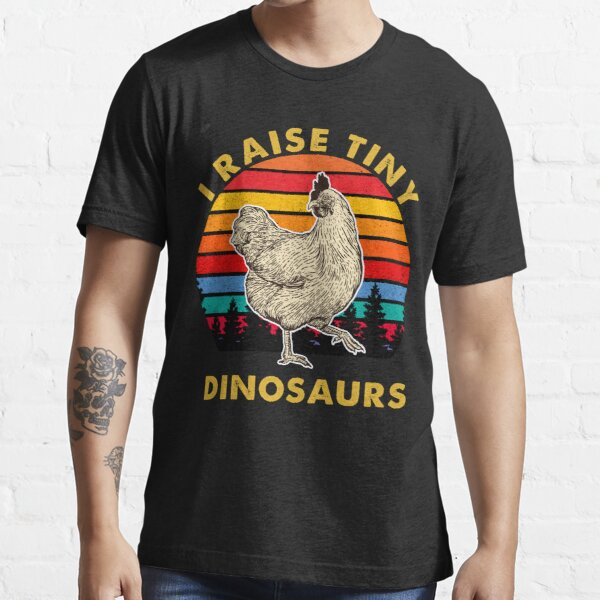 I Raise Tiny Dinosaurs Vintage dinosaurs chicken Essential T-Shirt