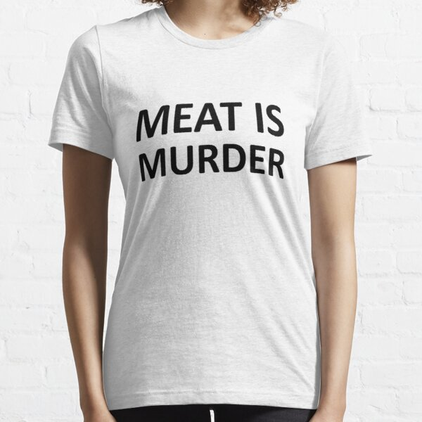 Meat is Murder Essential T-Shirt