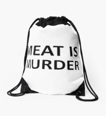 Meat is Murder Drawstring Bag