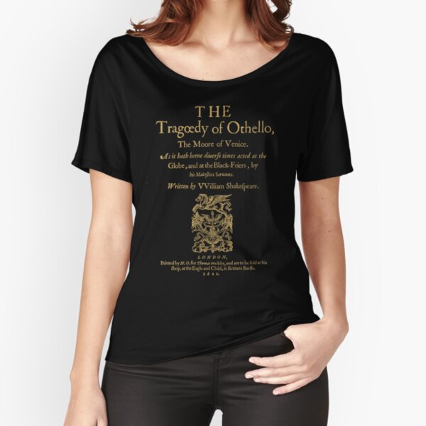 Shakespeare, Othello. Dark clothes version. Relaxed Fit T-Shirt