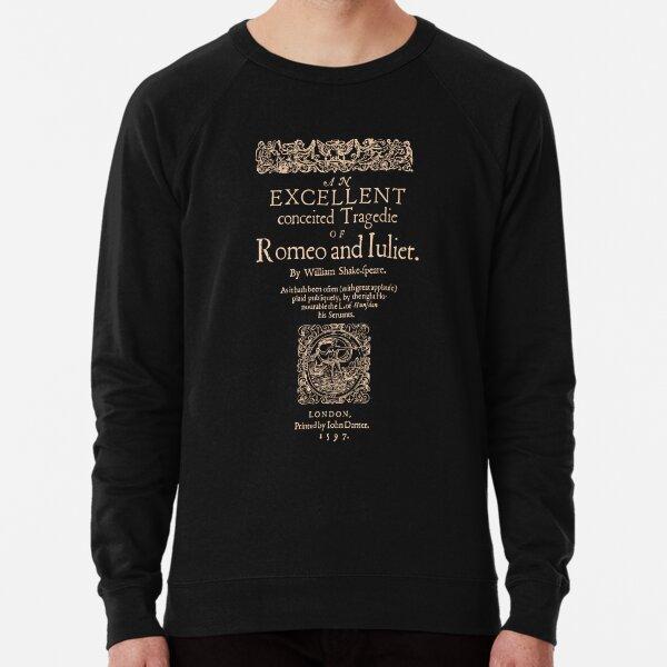 Shakespeare, Romeo and Juliet. Dark Clothes Version Lightweight Sweatshirt
