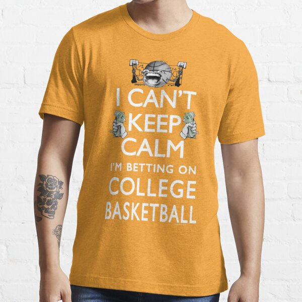 I'm Betting on College Basketball Essential T-Shirt