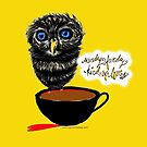 WHAT MY COFFEE SAYS TO ME OCTOBER 18 2015 by catsinthebag