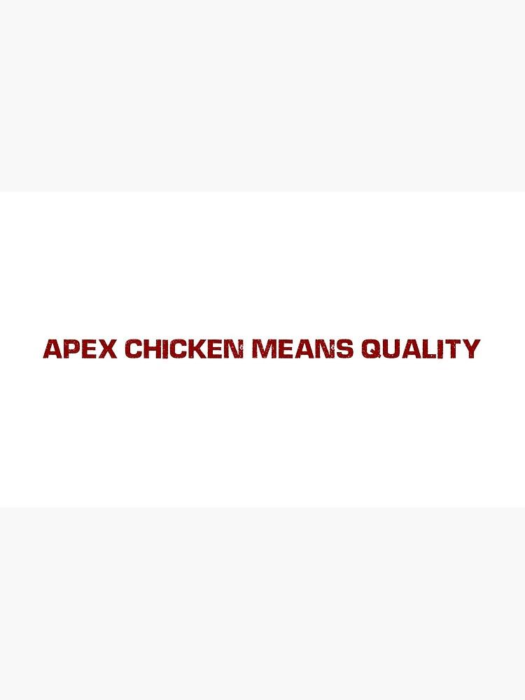 Apex Chicken Motto by apexchicken