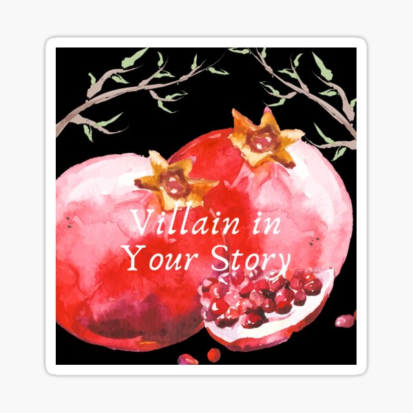 Villain in Your Story Sticker