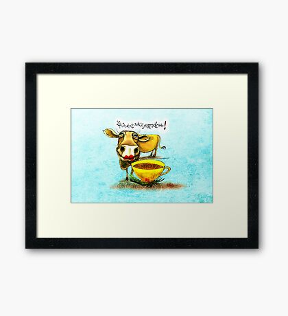 WHAT MY COFFEE SAYS TO ME NOVEMBER 30 2015 Framed Print