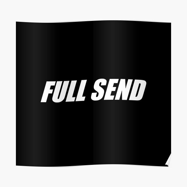 Full Send No Half Sends  Poster