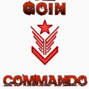 Killing Floor - Im Going Commando by MeatsofEvil