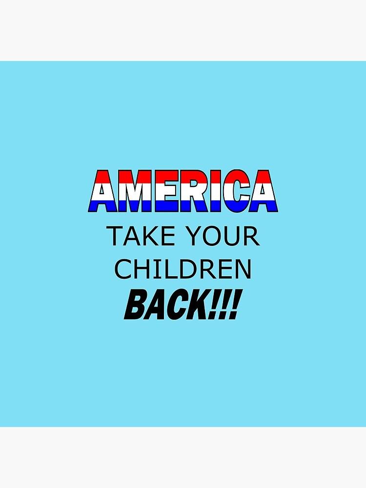 America Take Your Children Back by Nancy4RWFB19
