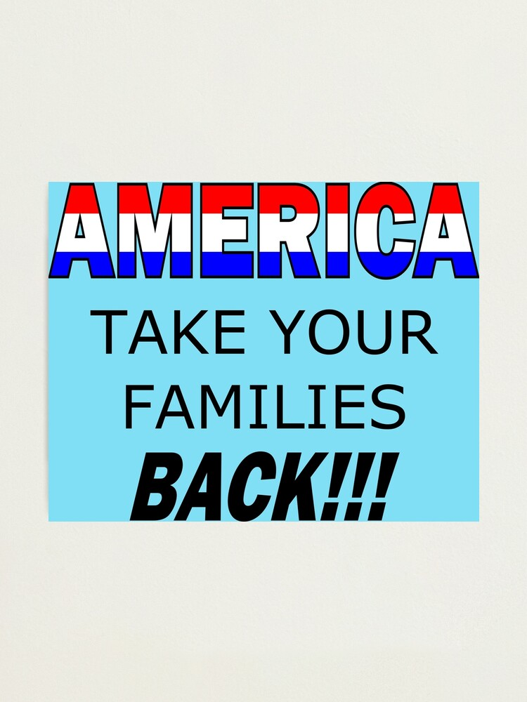 Alternate view of America Take Your Family Back Photographic Print