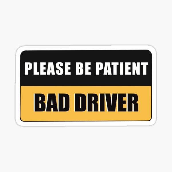 Bad Driver Sticker