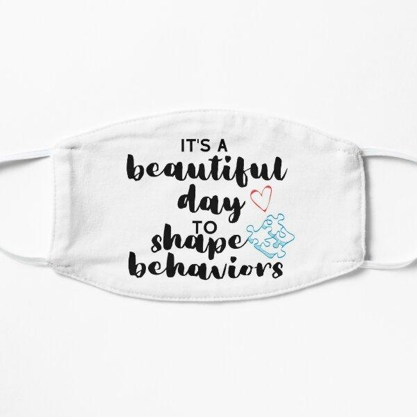 It's a Beautiful Day to Shape Behaviors Behavior Analysis ABA BCBA Autism Classic T-Shirt Mask