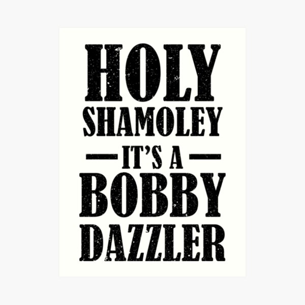 Curse of Oak Island Holy Shamoley Bobby Dazzler Art Print
