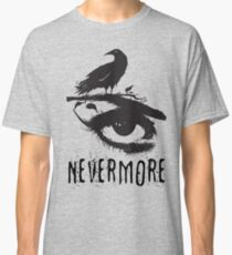 Nevermore - Edgar Allan Poe Inspired Design - The Raven Nevermore Classic T-Shirt
