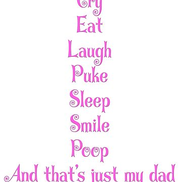 Cry,eat,laugh,puke,sleep,smile,poop - kids -pinky purple by Winkham