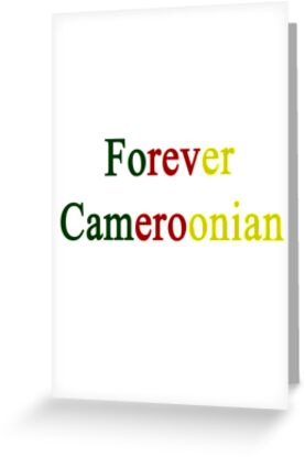 Forever Cameroonian  by supernova23