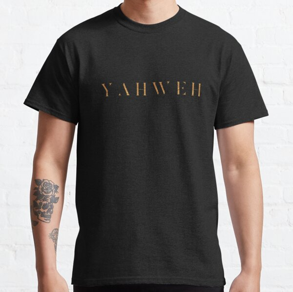 Yahweh Classic T-Shirt