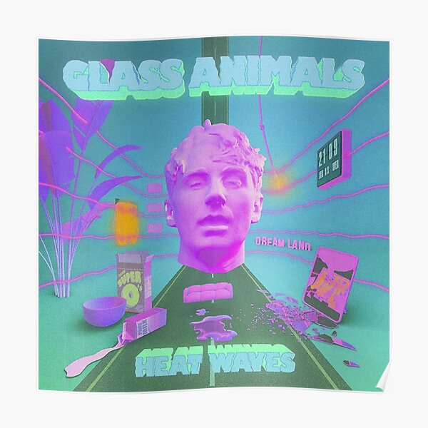Glass Animals - Heat Waves Poster