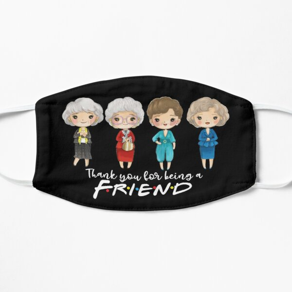 thanks you for being a friend-golden girls Flat Mask