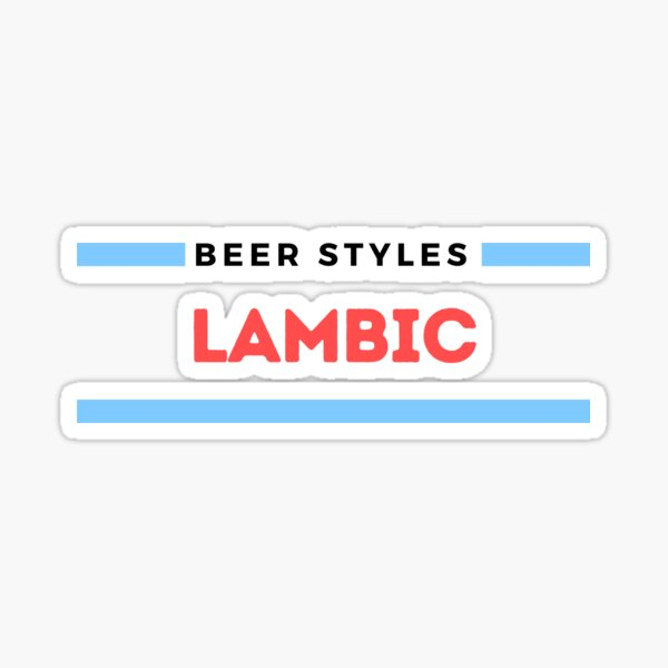 Beer Styles – Lambic Sticker