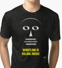 """Whistling Is Killing Music,"" 1981 Tri-blend T-Shirt"